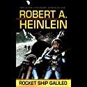 Rocket Ship Galileo Audiobook by Robert A. Heinlein Narrated by Spider Robinson