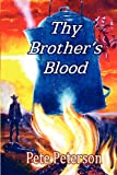 Thy Brother's Blood, Peterson, Pete, 1612354459