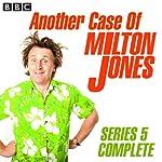 Another Case of Milton Jones: Complete Series 5   Milton Jones
