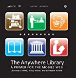 The Anywhere Library, Courtney Greene and Missy Roser, 0838985424