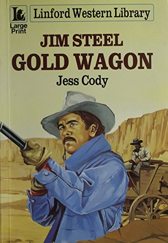 Jim Steel: Gold Wagon (LIN) (Linford Western Library)