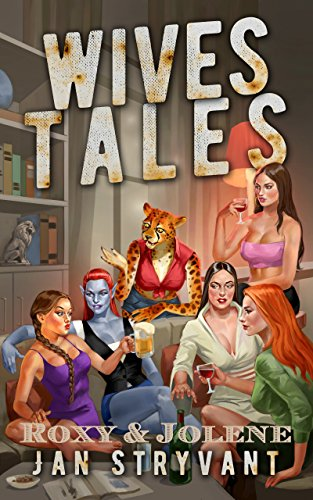 Wives Tales: Roxy & Jolene (Valens Legacy Short Stories Book 1) (English Edition)