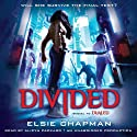 Divided: Dualed Sequel Audiobook by Elsie Chapman Narrated by Alicyn Packard
