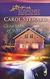 Guardian of Justice (In the Line of Fire, Book 1) (Steeple Hill Love Inspired Suspense #83)