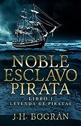 Noble Esclavo Pirata (Leyenda de Piratas nº 1) (Spanish Edition)