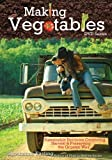 Making Vegetables DVD: Sustainable Heirloom Gardening, Harvest & Preserving the Organic Way