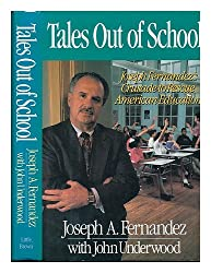 Tales Out of School: Joseph Fernandez's Crusade to Rescue American Education