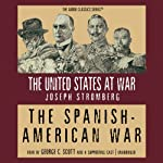 The Spanish-American War | Joseph Stromberg