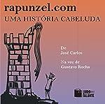 Rapunzel.com: uma história cabeluda [Rapunzel.com: a Hairy Story] | José Carlos Aragão