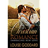CHRISTIAN ROMANCE (Book 1) : Embracing New Love  (STANDALONE Short WESTERN Christian Fiction, FREE Christian Historical Romance)