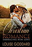 CHRISTIAN ROMANCE (Book 1) : Embracing New Love  (STANDALONE Short WESTERN Christian Fiction, FREE Christian Historical Romance)