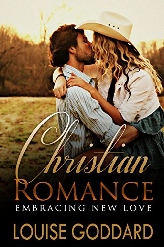 Christian Romance Book 1 Embracing New Love Standalone Short
