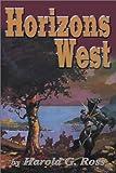 Horizons West, Harold G. Ross, 0897452607