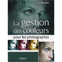 GESTION DES COULEURS POUR LES PHOTOGRAPHES (LA)