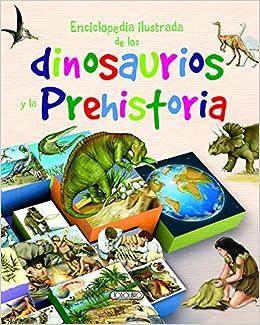Book's Cover of Enciclopedia ilustrada de los dinosaurios y la prehistoria (Primeras enciclopedias) (Español) Tapa blanda – 24 noviembre 2010