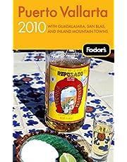 Fodor's Puerto Vallarta 2010: With Guadalajara, San Blas, and Inland Mountain Towns