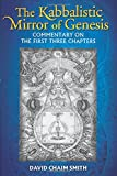 The Kabbalistic Mirror of Genesis: Commentary on the First Three Chapters