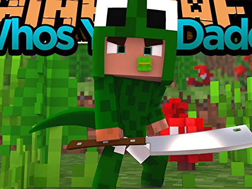 Clip: Minecraft - Who's Your Daddy? Baby Cap Blows up the House!]()