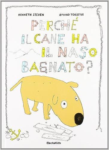 La Libreria Descargar Torrent Perché Il Cane Ha Il Naso Bagnato? Ediz. Illustrata Fariña Epub