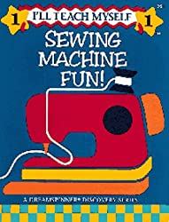 Sewing Machine Fun (I'll Teach Myself ; 1)