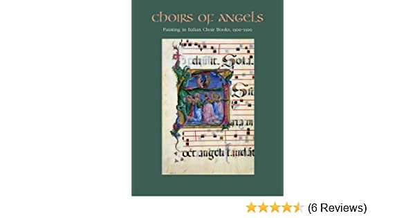 Amazon com: Choirs of Angels: Painting in Italian Choir Books, 1300