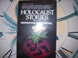 Holocaust Stories : Inspiration for Survival, , 091513313X