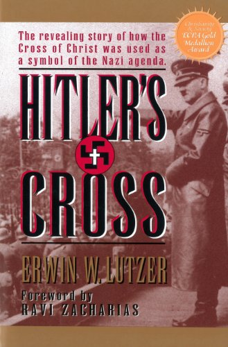 Hitlers Cross: The Revealing Story of How the Cross of Christ Was Used As a Symbol of the Nazi Agenda: The Revealing Story of How the Cross of Christ ...