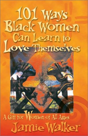 101 Ways Black Women Can Learn to Love Themselves