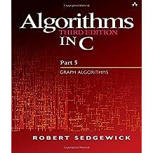 Algorithms in C, Part 5: Graph Algorithms (3rd Edition)