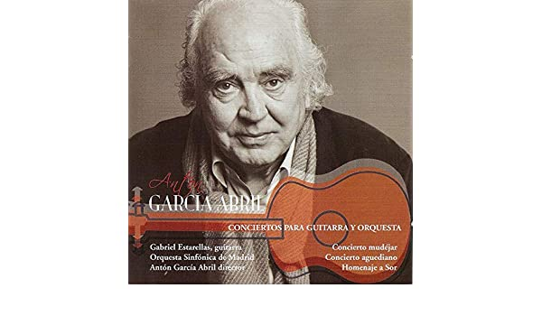 Antón García Abril: Conciertos para Guitarra y Orquesta de Orquesta Sinfónica de Madrid, Gabriel Estarellas & Antón García Abril en Amazon Music - Amazon.es