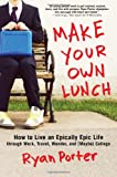 Make Your Own Lunch, Ryan Porter, 1402297033