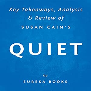 Quiet, by Susan Cain: Key Takeaways, Analysis, & Review Audiobook