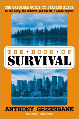 Download The Book of Survival: The Original Guide to Staying Alive, Revised Edition ebook