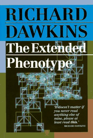 - The Extended Phenotype: The Long Reach of the Gene