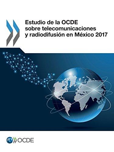 Estudio de la OCDE sobre telecomunicaciones y radiodifusión en México 2017  [OECD] (Tapa Blanda)