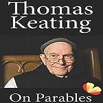 On Parables | Thomas Keating