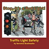Stop, It's a Red Light!, Veronica Brathwaite, 1479747041