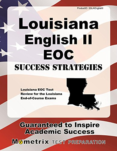 Louisiana English II EOC Success Strategies Study Guide: Louisiana EOC Test Review for the Louisiana End-of-Course Exams