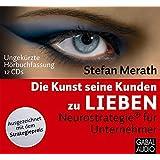 Die Kunst, seine Kunden zu lieben: Neurostrategie® für Unternehmner (Dein Business)