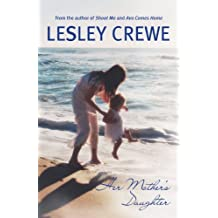 By Lesley Crewe Her Mother's Daughter (1st Edition) [Paperback]