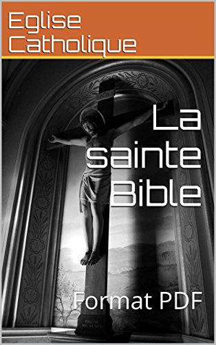 La sainte Bible: Format PDF (French Edition)