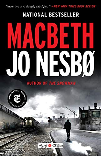 Macbeth: William Shakespeare's Macbeth Retold: A Novel by [Nesbo, Jo]