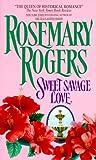 Sweet Savage Love, Rosemary Rogers, 0380008157