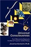 Universal Consciousness, Jonathan Bentwich, 0595420966