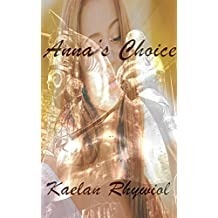Anna's Choice: Choice and Consequence Vol 1 (Choice and Consequences)