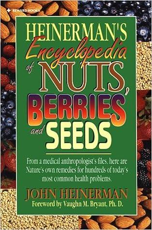 Heinerman's Encyclopedia of Nuts, Berries and Seeds