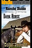Dark Horse (Rancho Diablo Book 5)
