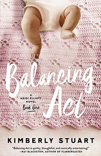 Balancing Act: Heidi Elliott Series, Book One by [Stuart, Kimberly]