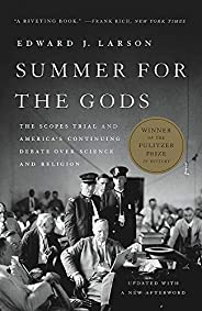 Summer for the Gods: The Scopes Trial and America's Continuing Debate Over Science and Reli