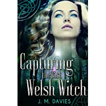 Capturing the Last Welsh Witch (The Rise of Orion Book 1)